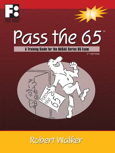 Pass the 65: A Training Guide for the NASAA Series 65 Exam (First Books Training Library)