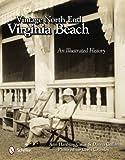 Vintage North End, Virginia Beach, Ann Hanbury Callis and Danna Cullen, 0764340883