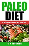 Paleo Diet: 15 Tasty Recipes That Help With Weight loss (Weight loss, Healthy life, Healing)