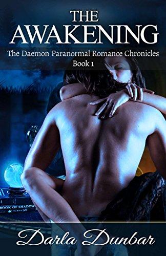 The Awakening: The Daemon Paranormal Romance Chronicles, Book 1