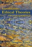 Introduction to Ethical Theories : A Procedural Approach, Birsch, Douglas, 1478606703