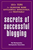 Secrets of Successful Blogging, Ted Demopoulos, 097880600X