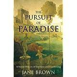 Pursuit of Paradise:Social History Gardens & Gardening