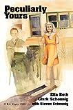 Peculiarly Yours, Steven Schoenig and Ella Beth Clark Schoenig, 059536750X