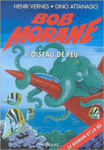 Ebook gratuit à télécharger Bob Morane : L'Oiseau de feu (format poche) 2874181218 en français ePub