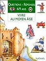 Vivre au Moyen Âge  par Steele