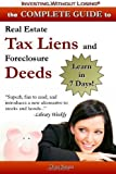 img - for Complete Guide to Real Estate Tax Liens and Foreclosure Deeds: Learn in 7 Days: Investing Without Losing Series by Don Sausa published by The Vision Press (2007) book / textbook / text book
