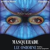 Masquerade: Robyn Kelly Series, Book 1 | Liz Osborne