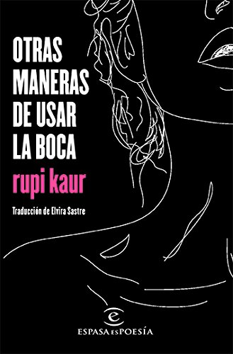 Otras maneras de usar la boca (Spanish Edition) [Kaur] (Tapa Blanda)