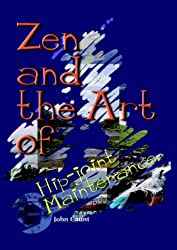 Zen and the Art of Hip-joint Maintenance
