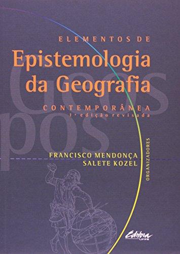 Elementos De Epistemologia Da Geografia Contemporânea