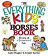 The Everything Kids' Horses Book: Hours of Off-the-hoof Fun!