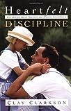 Heartfelt Discipline, Clay Clarkson, 1578565839