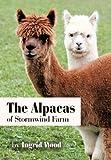 The Alpacas of Stormwind Farm, Ingrid Wood, 1463423942