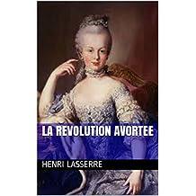 LA REVOLUTION AVORTEE (HENRIETTE D'AUBIET t. 5) (French Edition)