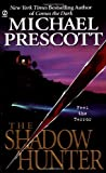The Shadow Hunter, Michael Prescott, 0451200799