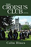 The Croesus Club, Colin Hines, 0595457533