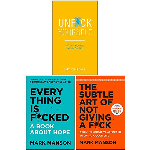 Everything Is Fcked [Hardcover], The Subtle Art of Not Giving a Fck [Hardcover], Unfck Yourself 3 Books Collection Set (The Subtle Life Of Not Giving A)