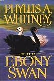 The Ebony Swan, Phyllis A. Whitney, 0385424434