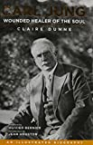 img - for Carl Jung: Wounded Healer of the Soul: An Illustrated Biography book / textbook / text book