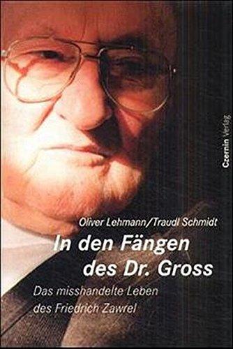 In den Fängen des Dr. Gross: Das verpfuschte Leben des Friedrich Zawrel