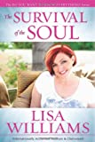 The Survival of the Soul, Lisa Williams, 1401928048