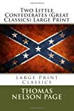 Two Little Confederates (Great Classics) Large Print, Thomas Nelson Page, 1492268402