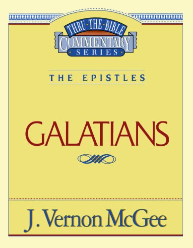 Galatians - Book #46 of the Thru the Bible