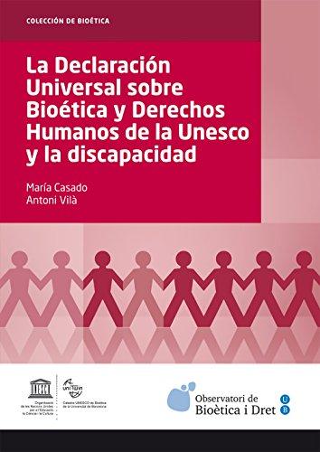Descargar Libro Declaración Universal Sobre Bioética Y Derechos Humanos De La Unesco Y La Discapacidad, La María Casado González