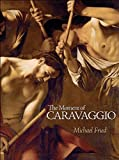 The Moment of Caravaggio, Michael Fried, 0691147019