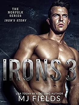 Irons 3: The Norfolk series by [Fields, MJ]