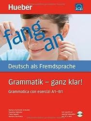 Grammatik - ganz klar! Übungsgrammatik mit CD-ROM - Hörübungen und interaktive Übungen, I-Ausgabe: Grammatica con esercizi A1 - B1.Deutsch als Fremdsprache