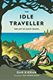 The Idle Traveller, Dan Kieran, 0749574739
