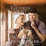 The Tattered Quilt | Wanda E. Brunstetter