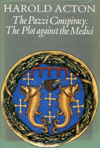[Best] The Pazzi Conspiracy: The Plot Against the Medici K.I.N.D.L.E