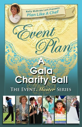 Event Plan a GALA CHARITY BALL (Plan Like a Chef)
