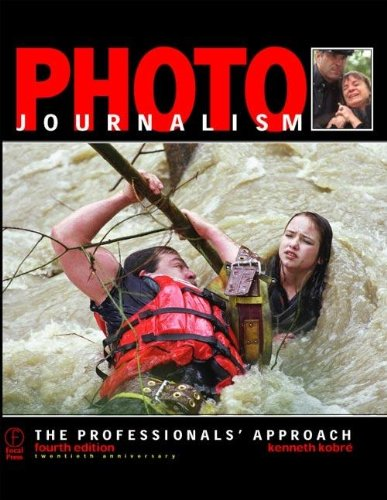 Photojournalism: The Professionals' Approach, Fourth Edition by Focal Press