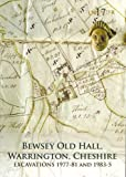 img - for Bewsey Old Hall, Warrington, Cheshire: Excavations 1977-81 and 1983-5 (Lancaster Imprints) book / textbook / text book