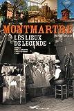 Image de Montmartre ; les lieux de légende