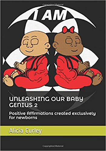 Unleashing our Baby Genius 2: Emotional Intelligence Affirmations Created Exclusively for Newborns