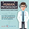 Human Physiology: Medical School Crash Course Audiobook by  AudioLearn Medical Content Team Narrated by Bhama Roget