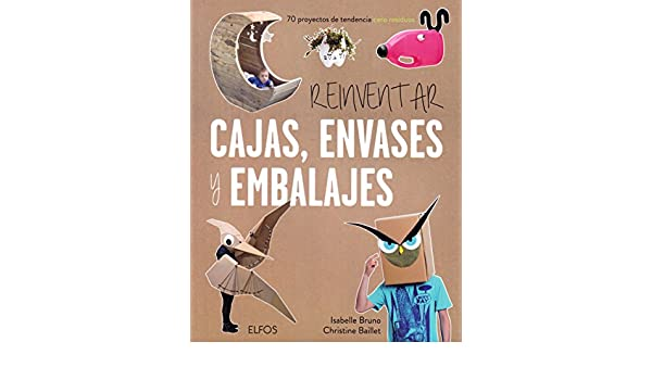 Reinventar cajas, envases y embalajes: Christine; Buno, Isabelle Baillet: 9788416965380: Amazon.com: Books