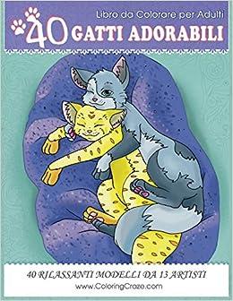 Libro Da Colorare Per Adulti 40 Gatti Adorabili Disegni Da