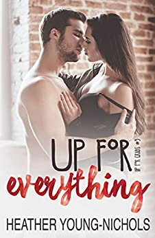 Up for Everything (Up for Grabs Book 3) by [Young-Nichols, Heather]