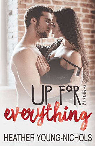 Up for Everything (Up for Grabs #3) by [Young-Nichols, Heather]