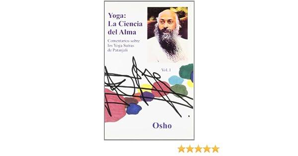 Yoga: La Ciencia del Alma, Vol. I (Osho Gulaab) (Spanish ...