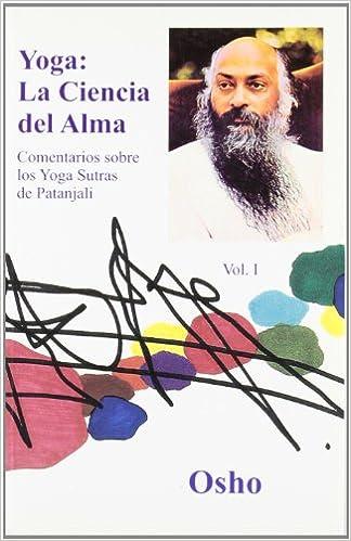 YOGA, LA CIENCIA DEL ALMA Volumen 1: COMENTARIOS SOBRE LOS ...