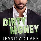 Dirty Money: Roughneck Billionaires Series, Book 1   Jessica Clare