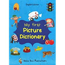 My First Picture Dictionary: English-Latvian with Over 1000 Words My First Picture Dictionary: English-Latvian with Over 1000 Words 2016