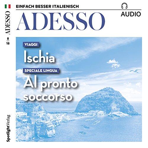 ADESSO Audio - Viaggi: Ischia. 8/2018: Italienisch lernen Audio - Viaggi: Ischia